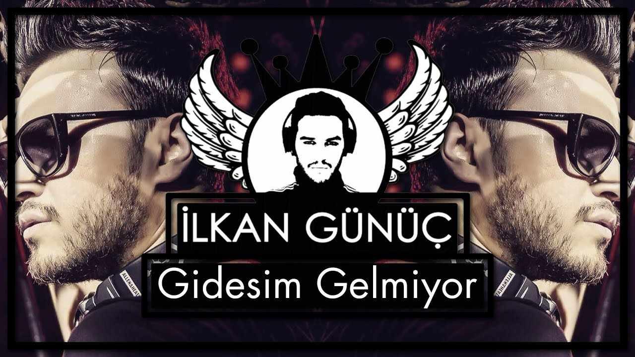 ilkanGünüç ft JJ – Gidesim Gelmiyor